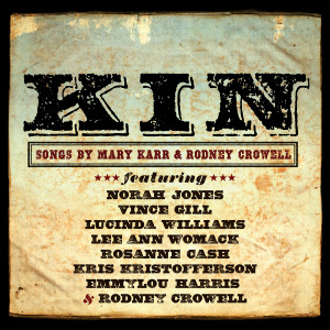 Various Artists - Kin: Songs by Mary Karr & Rodney Crowell CD