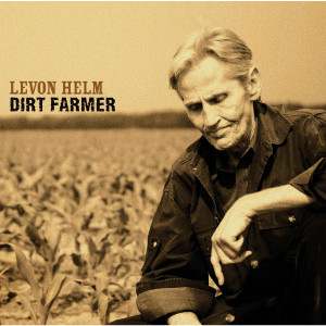 Levon Helm - Dirt Farmer CD