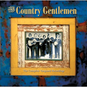 Country Gentlemen - Complete Vanguard Recordings CD