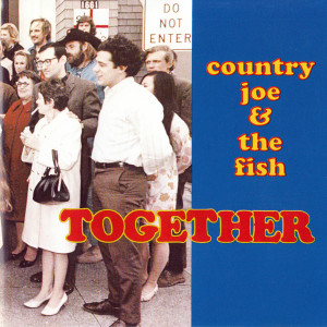 Country Joe and the Fish - Together CD