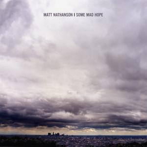 Matt Nathanson - Some Mad Hope MP3 Download