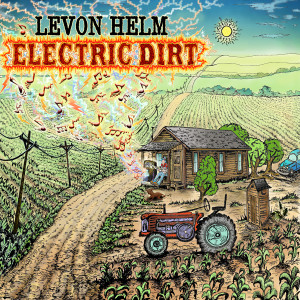 Levon Helm - Electric Dirt MP3 Download