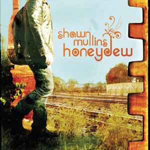 Shawn Mullins - Honeydew MP3 Download