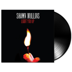 Shawn Mullins - Light You Up LP