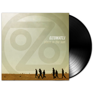 Ozomatli - Place In The Sun LP