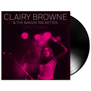"Clairy Browne & the Bangin' Rackettes - Love Cliques 10"" Vinyl"