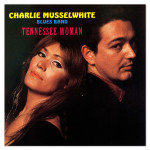 Charlie Musselwhite Blues Band - Tennesse Women CD