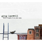Greg Laswell - Three Flights From Alto Nido CD