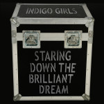 Indigo Girls - Staring Down The Brilliant Dream CD