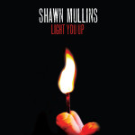 Shawn Mullins - Light You Up CD