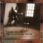 Shawn Mullins - 9th Ward Pickin' Parlor CD