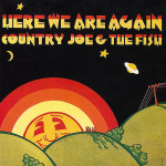 Country Joe and the Fish - Here We Are Again CD