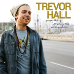 Trevor Hall - Everything Everytime Everywhere MP3 Download