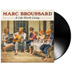 Marc Broussard - A Life Worth Living LP