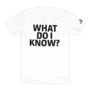 WHAT DO I KNOW? Crewneck