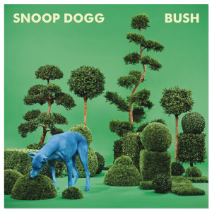 Snoop Dogg BUSH Album Download