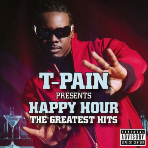 T-Pain Presents Happy Hour: The Greatest Digital Download