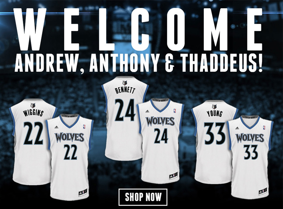 Welcome Andrew Wiggins, Anthony Bennett and Thaddeus Young!