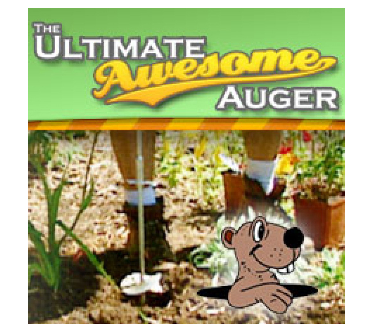 Ultimate Auger - Makes Yard Work Easy!