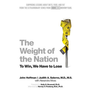 The Weight of the Nation: Surprising Lessons About Diets, Food, and Fat (Hardcover)
