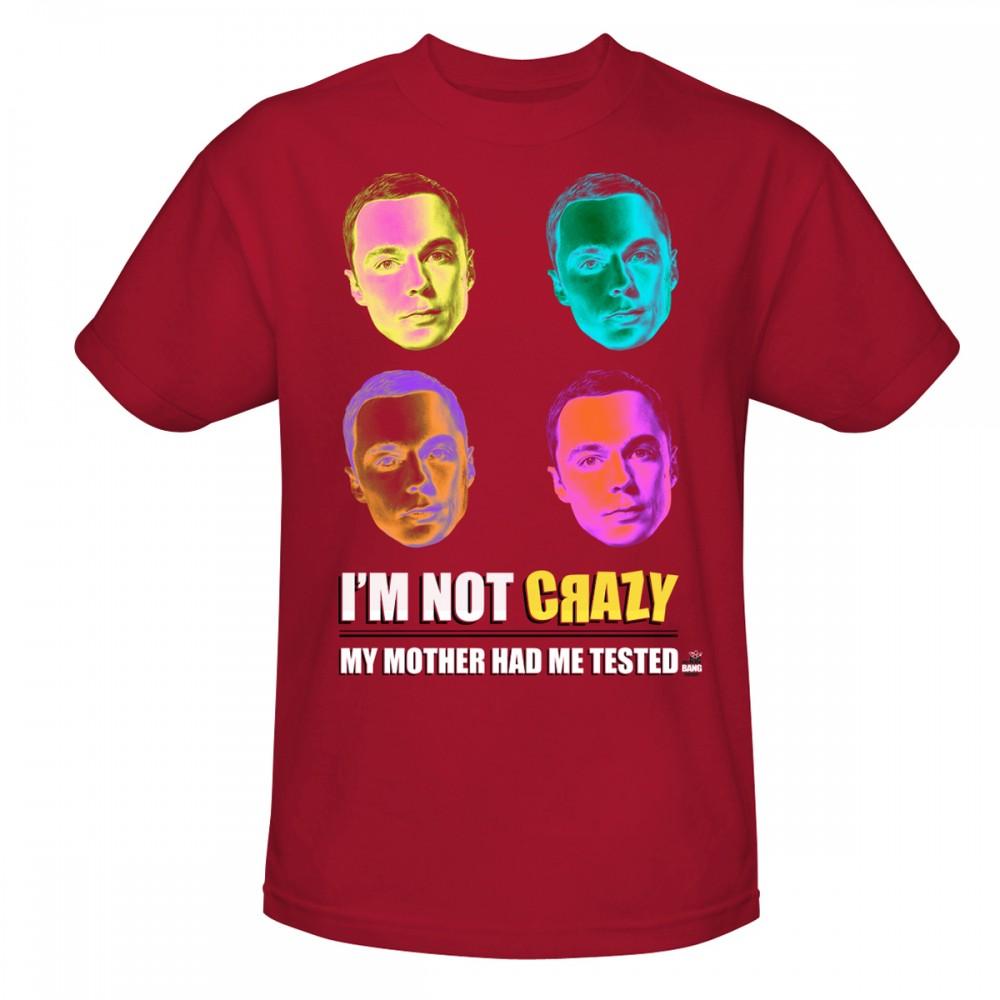 The Big Bang Theory I'm Not Crazy T-Shirt