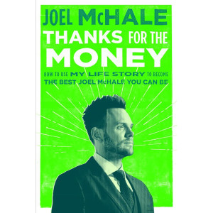 Thanks for the Money: How to Use My Life Story to Become the Best Joel McHsle You Can Be