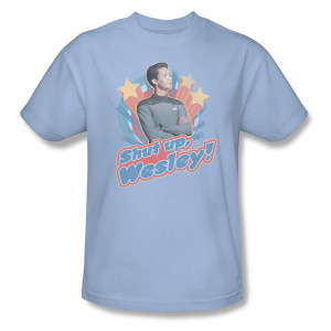 Star Trek Shut Up Wesley T-Shirt