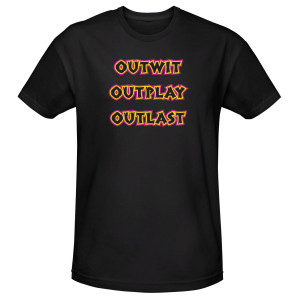 Survivor Outwit, Outplay, Outlast T-Shirt