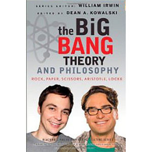 The Big Bang Theory and Philosophy (Paperback) Book