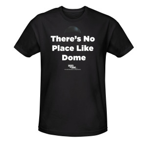 Under The Dome No Place Like Dome T-Shirt