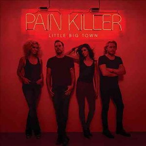Little Big Town - Pain Killer CD