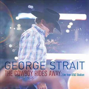 George Straight - The Cowboy Rides Away: Live From AT&T Stadium CD