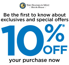 Franklin Mint - Sign Up and Receive 10% Off Your Purchase Now