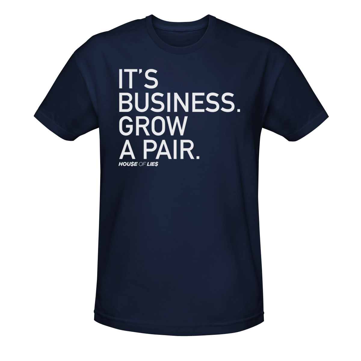 House Of Lies It's Business Grow A Pair T-Shirt
