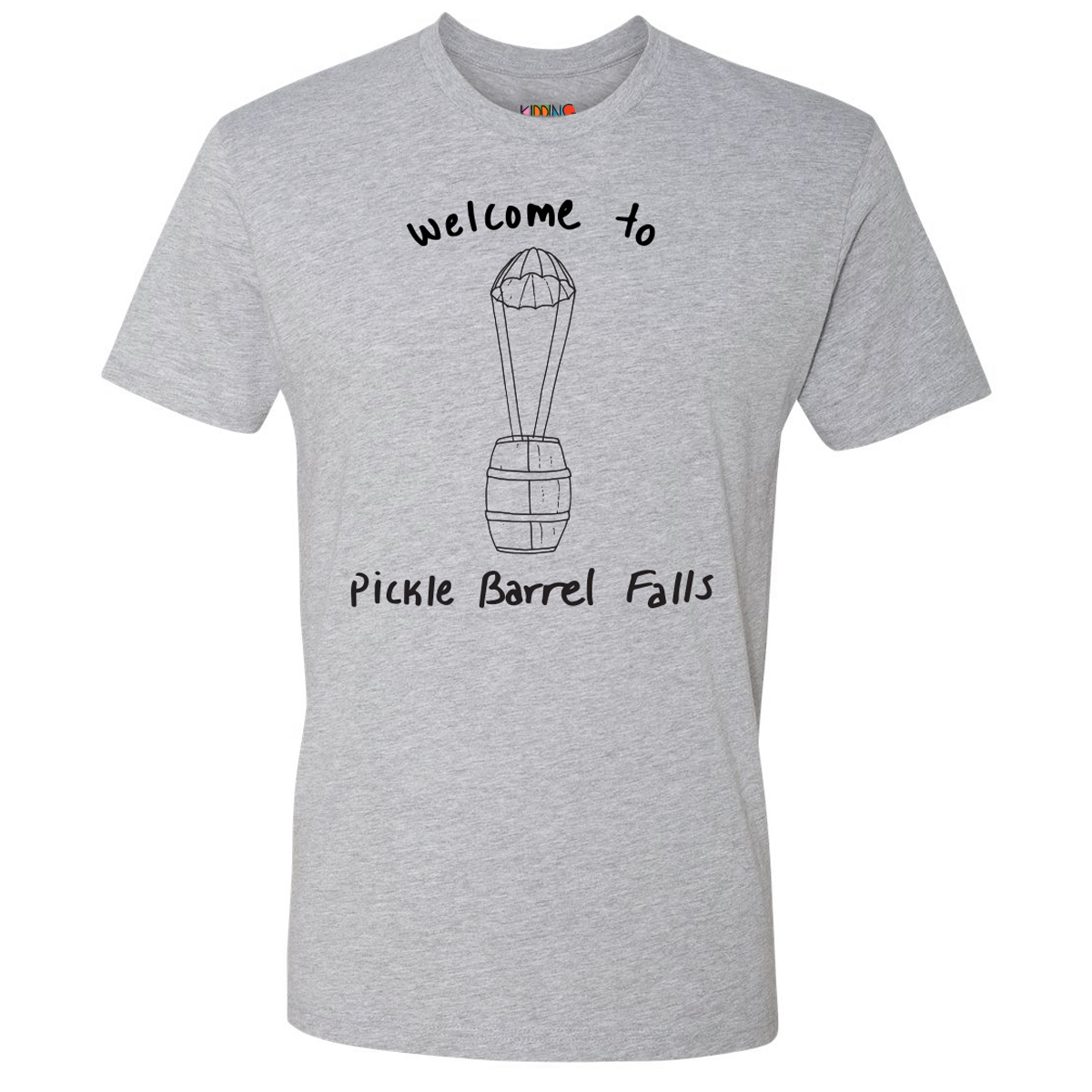 Kidding Welcome to Pickle Barrel Falls T-Shirt (Heather Grey)