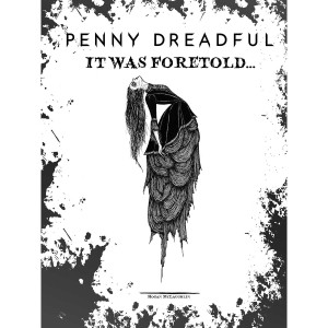 Penny Dreadful It Was Foretold Poster [18x24]