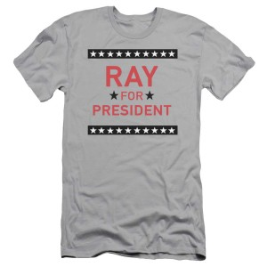 Ray Donovan Ray for President Slim Fit T-Shirt