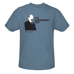 Billions It's Judgement Day T-Shirt