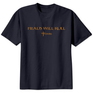 The Tudors Heads Will Roll Men's T-Shirt
