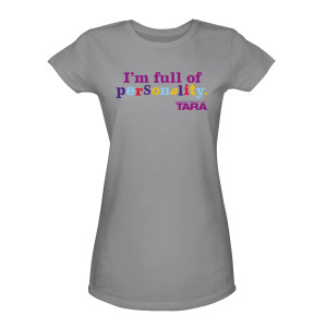 "United States of Tara ""I'm Full of Personality"" Women's T-Shirt"