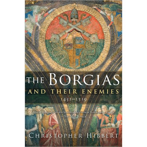 The Borgias and Their Enemies (Paperback) Book