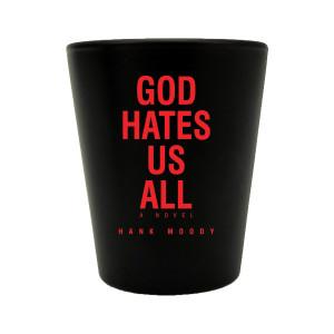 Californication God Hates Us All Shot Glass