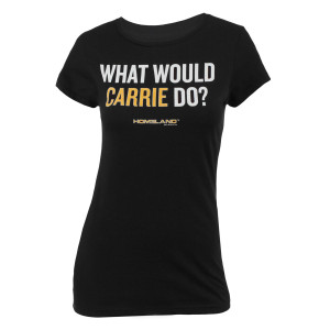 Homeland What Would Carrie Do? Women's T-Shirt
