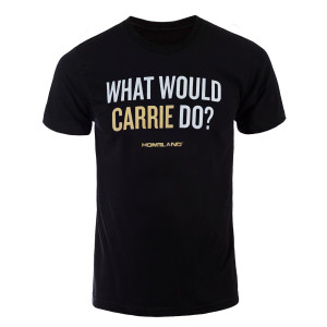 Homeland What Would Carrie Do? T-Shirt