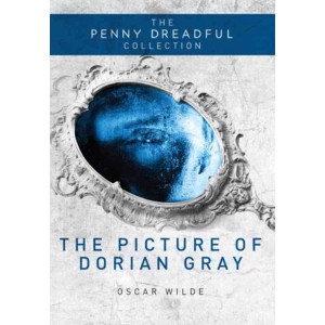 The Penny Dreadful Collection: The Picture Of Dorian Gray (Hardcover) Book