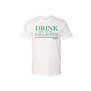 Shameless Drink Until You Are a Gallagher T-Shirt