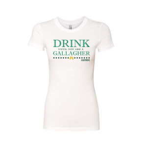 Shameless Drink Until You Are a Gallagher Women's T-Shirt