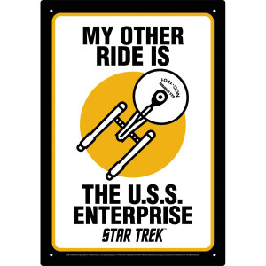 Star Trek My Other Ride is the USS Enterprise Tin Sign
