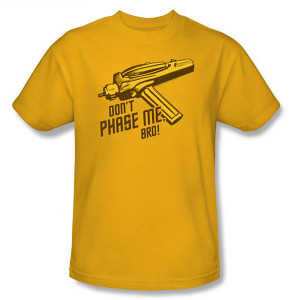 Star Trek Don't Phase Me Bro T-Shirt