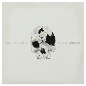 Two Gallants – We Are Undone (Digital Download - MP3)